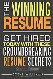 Resume: The Winning Resume, 2nd Ed.   Get Hired Today With These  Groundbreaking