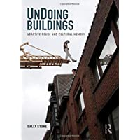UnDoing Buildings: Adaptive Reuse and Cultural Memory