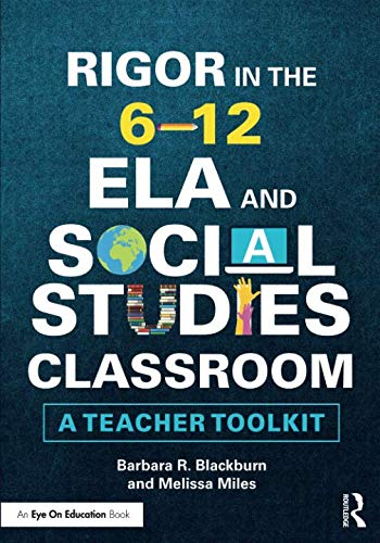 Rigor in the 6-12 ELA and Social Studies Classroom (Teaching Strategies For Social Studies Middle School)