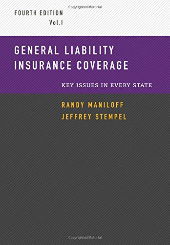 General Liability Insurance Coverage  Key Issues In Every State Volume 1