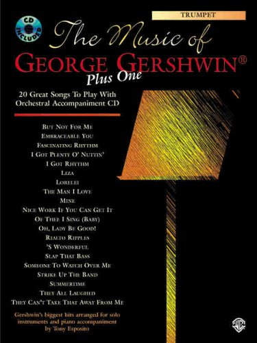 The Music of George Gershwin Plus One: Trumpet (Book & CD)