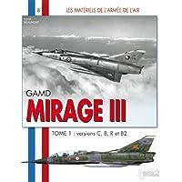 Les Matériels de l'armée de l'Air : Mirage III  IIIC et III E (1)