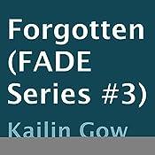 Forgotten: FADE, Book 3 | Kailin Gow