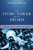 The Ivory Tower and the Sword: Francisco Vitoria Confronts the Emperor