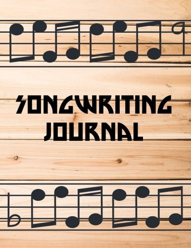 Songwriting Journal : (8.5x11 Large Print) Lined/Ruled Staff And Manuscript Paper With Chord Boxed, Lyrics Line And Staff For Musician, Music Lover, ... Journal (Songwriting Notebook) (Volume 6)