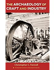 The Archaeology of Craft and Industry