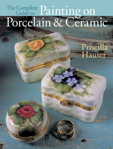 The Complete Guide to Painting on Porcelain & Ceramic - Pottery Impressions