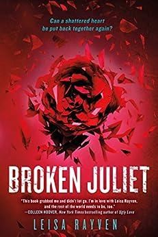 Broken Juliet (The Starcrossed Series) by [Rayven, Leisa]