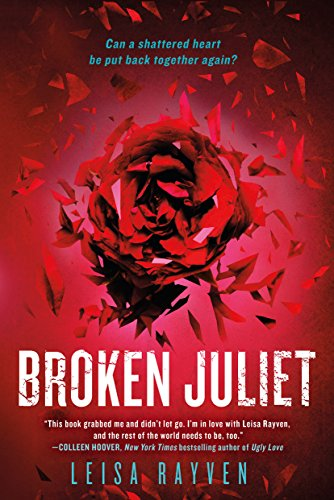 Broken Juliet (The Starcrossed Series Book 2) by [Rayven, Leisa]