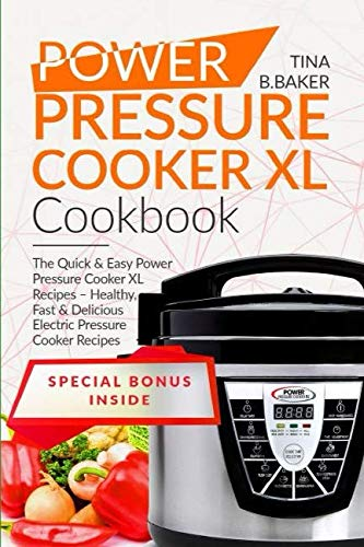 Power Pressure Cooker XL Cookbook: Superfast Power Pressure Recipes - Healthy, Delicious, Quick and Easy Meals for Family (Plus Photos) by CreateSpace Independent Publishing Platform