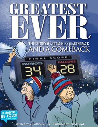 Greatest Ever  The Story Of A Coach  A Quarterback And A Comeback