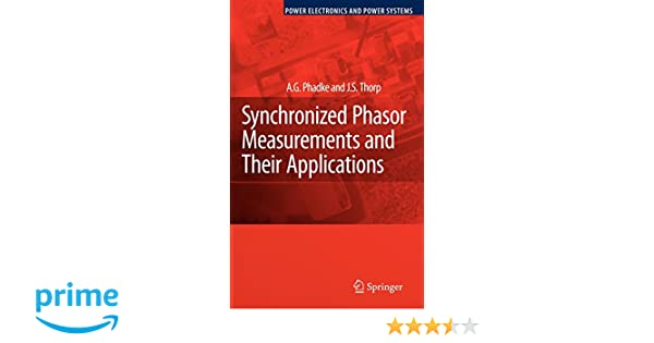 Synchronized Phasor Measurements and Their Applications (Power