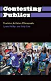 Contesting Publics: Feminism, Activism, Ethnography (Anthropology, Culture and Society)