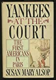 img - for Yankees at the Court: The First Americans in Paris book / textbook / text book