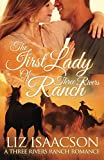 The First Lady of Three Rivers Ranch: An