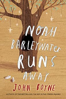 Noah Barleywater Runs Away by [Boyne, John]