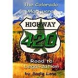 Highway 420: The Colorado Marijuana Road to Legalization