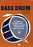 Rockin' Bass Drum, Bk 1: A Repertoire of Exciting Rhythmic Patterns to Develop Coordination for Today's Rock Styles