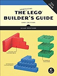 The Unofficial LEGO Builder's Guide 2nd Edition: Revised and Now in Full Color by Bedford, Allan 2nd (second) Edition (2012)