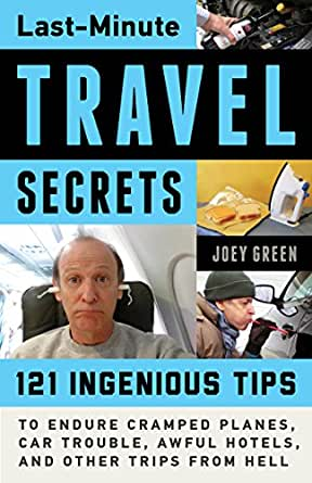 Last minute travel secrets 121 ingenious tips to endure for Last minute travel california