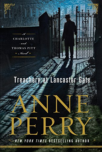 Treachery at Lancaster Gate (A Charlotte and Thomas Pitt Novel)