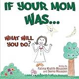 If Your Mom Was... . ., Fatima Khalifé and Deema Mouazen, 1477269517