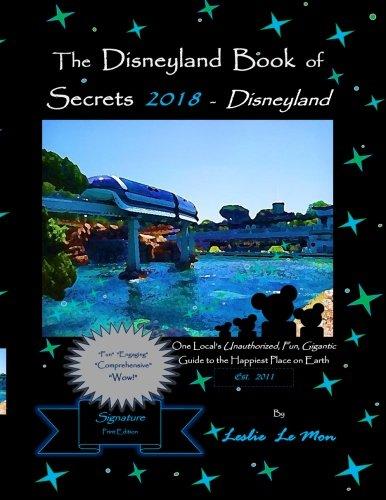 The Disneyland Book of Secrets 2018 - Disneyland: One Local