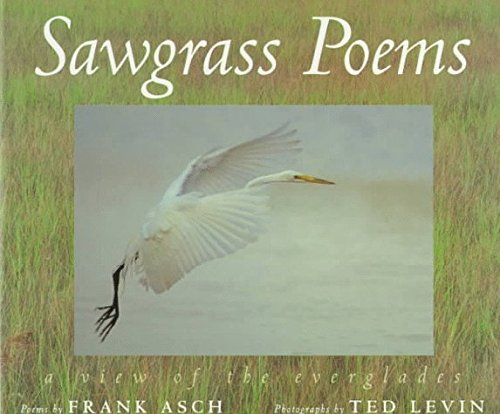 Sawgrass Poems: A View of the Everglades: Poems by Asch Frank (1996-03-01) - Shopping Sawgrass