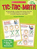 Tic-Tac-Math: 50 Reproducible, Leveled Game Sheets That Kids Can Use Independently or in Small Groups to Practice Important Math Skills, Grades 5 & Up