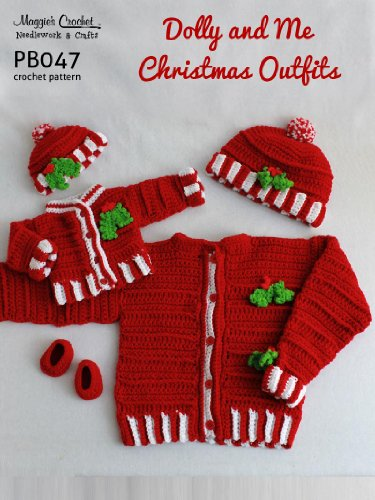 Crochet Pattern Dolly & Me Christmas Outfits PB047-R by [Weldon, Maggie] - Crochet Pattern Dolly & Me Christmas Outfits PB047-R - Kindle