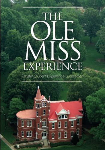 The Ole Miss Experience (Transfer Student Supplement 2017): Transfer Student Experience Supplement EDHE 305