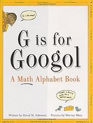 G is for Googol: Math Alphabet Book