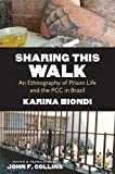 img - for Sharing This Walk: An Ethnography of Prison Life and the PCC in Brazil (Latin America in Translation/en Traducci n/em Tradu  o) book / textbook / text book