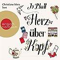 Herz über Kopf Hörbuch von Jo Platt Gesprochen von: Christiane Marx
