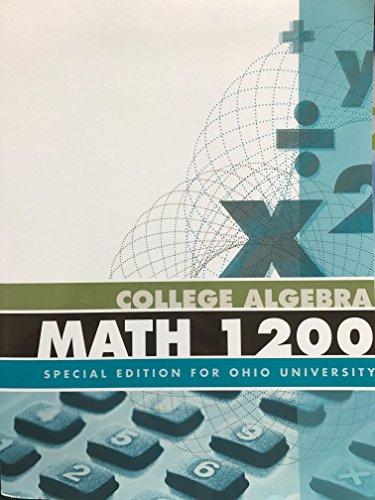College Algebra Essentials (College Algebra Math 1200 Special Edition for Ohio University)