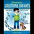 Chroniques SOLUTIONS ENFANTS (T1) - Problèmes de comportement (French Edition)