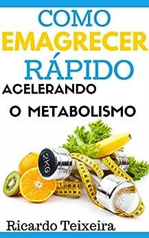 Como Emagrecer Rápido Acelerando O Metabolismo eBook