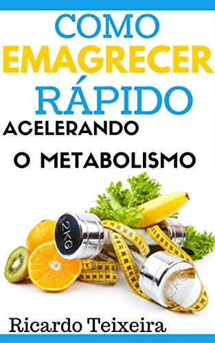 Como Emagrecer Rápido Acelerando O Metabolismo