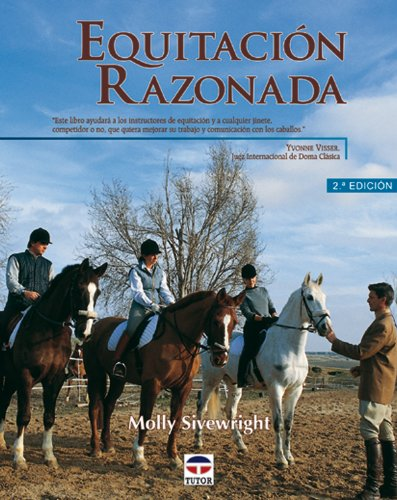 Equitación Razonada Tapa blanda – 1 ene 2000 Molly Sivewright Tutor 8479022566 BOG_LIB_U_010747