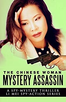 The Chinese Woman:  Mystery Assassin: A Spy Mystery Thriller: Li Mei Spy Action Series (The Chinese Woman: Li Mei Spy Action Series Book 3) by [Cox, Brian N.]