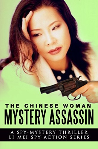 Image result for The Chinese Woman: Mystery Assassin: A Spy Mystery Thriller: Li Mei Spy Action Series (The Chinese Woman: Li Mei Spy Action Series Book 3)