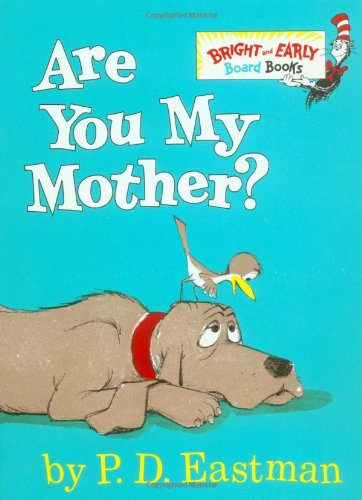 Are You My Mother? )
