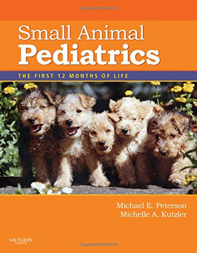 Small Animal Pediatrics: The First 12 Months of Life, 1e by Brand: Saunders