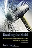 img - for Breaking the Mold: Redesigning Work for Productive and Satisfying Lives book / textbook / text book