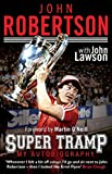 img - for John Robertson: Super Tramp: My Autobiography book / textbook / text book