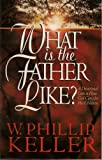 img - for What Is the Father Like? - A Devotional Look at How God Cares for His Children book / textbook / text book