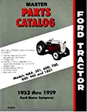 Ford 900 (950, 960), 601 (611, 621, 631, 641, 651, 661, 671, & 681), 701 (741 & 771) Tractor Parts Book Master Catalog 1953 1954 1955 1956 1957 1958 1959