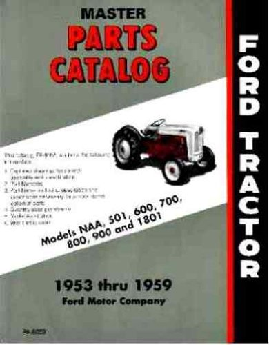 - Ford 901 (941, 951, 961, 971, & 981), and 1801 (1811, 1821, 1841, 1871, & 1881) Tractor Parts Book Master Catalog 1953 1954 1955 1956 1957 1958 1959
