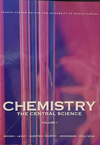 Chemistry: The Central Science (Fourth Custom Edition for University of North Florida)