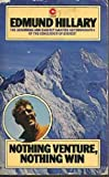 Nothing Venture, Nothing Win by Edmund Hillary front cover